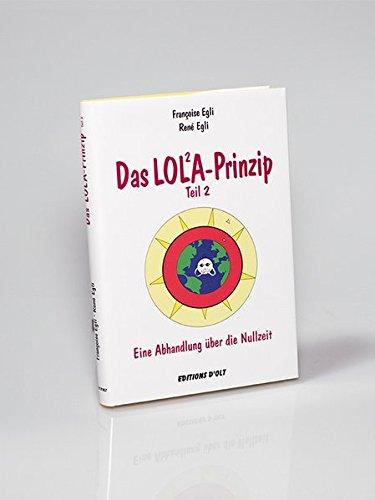 Das LOLA-Prinzip, Teil 2 - Eine Abhandlung über die Nullzeit