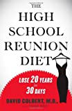 The High School Reunion Diet, David Colbert, 1439182558