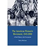 img - for By Nancy MacLean - The American Women's Movement, 1945-2000: A Brief History with Documents (The Bedford Series in History and Culture) (First Edition) (7/31/08) book / textbook / text book