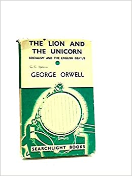 george orwell the lion and the unicorn