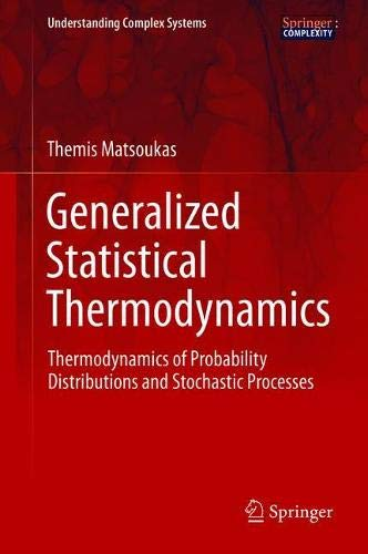Generalized Statistical Thermodynamics: Thermodynamics of Probability Distributions and Stochastic Processes (Understanding Complex Systems)-cover
