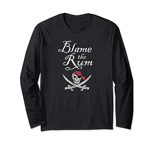 Talk Like a Pirate Day Blame The Rum Pirate Drinking Arrgh Long Sleeve T-Shirt ()