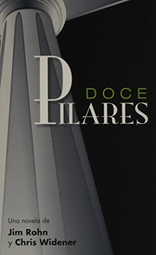 Doce Pilares (Spanish Edition) [Jim Rohn - Chris Widener] (Tapa Blanda)