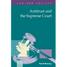 Antitrust and the Supreme Court by David Ramsey (2012-03-15)