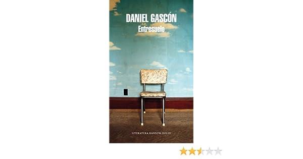 Entresuelo eBook: Gascón Rodríguez, Daniel: Amazon.es: Tienda Kindle