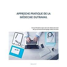 Approche pratique de la médecine du travail (French Edition)