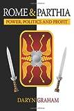 Rome and Parthia, Daryn Graham, 1484045661