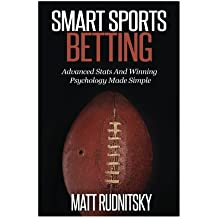 Smart Sports Betting: Advanced Stats And Winning Psychology Made Simple
