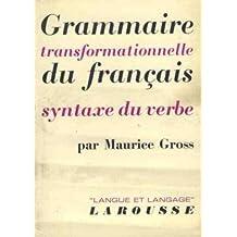 Grammaire Transformationelle du Francais: Syntaxe du Verbe