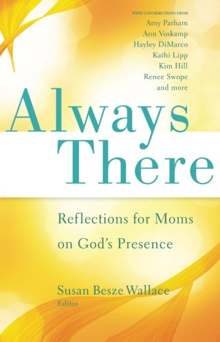 Download Always There: Reflections for Moms on God's Presence ebook