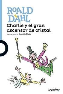 Charlie y el gran ascensor de cristal par Roald Dahl