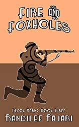 Fire and Foxholes (Black Mark Book 3)