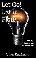 Let Go Let It Flow: The PATH to Peace and Personal Power