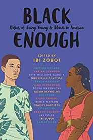 Black Enough: Stories of Being Young & Black in Ame