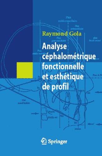 Analyse céphalométrique fonctionnelle et esthétique de profil Broché – 3 août 2010 Raymond Gola Springer Editions 2287334769 Medical