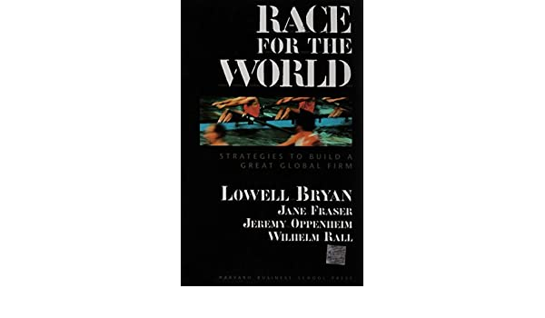 Race for the World: Countdown to Build a Great Global Firm ...