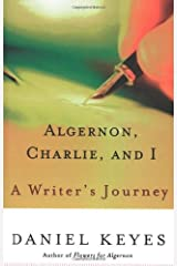 Algernon, Charlie, and I: A Writer's Journey (English Edition) eBook Kindle