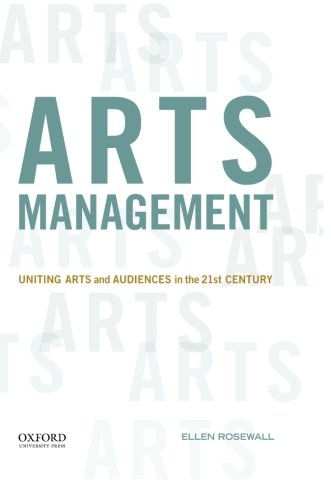 Arts Management: Uniting Arts and Audiences in the 21st Century by Oxford University Press