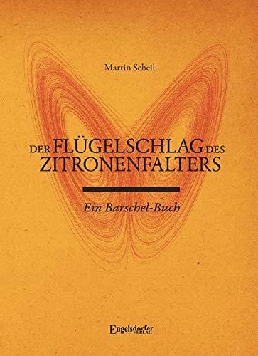 Der Flügelschlag des Zitronenfalters: Ein Barschel-Buch
