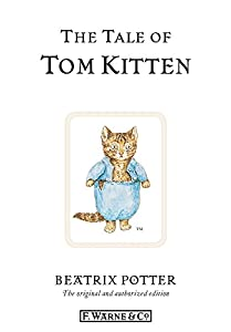 The Tale of Tom Kitten (Beatrix Potter Originals Book 8)