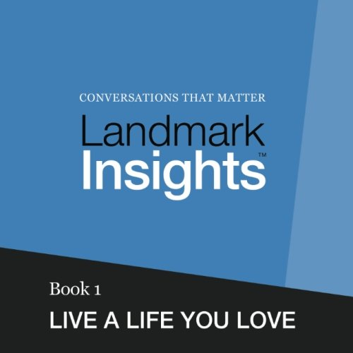 Landmark Insights. Book 1.: Live a Life You Love