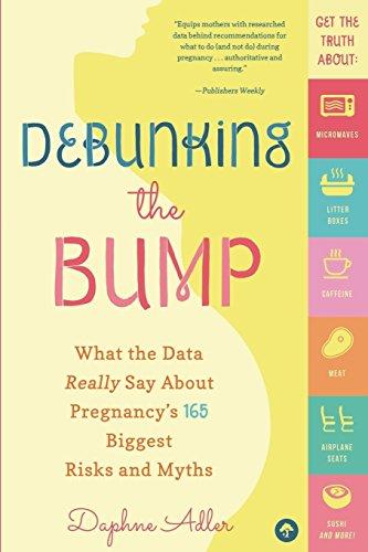 Debunking the Bump: A Mathematician Mom Explodes Myths About Pregnancy [Daphne Adler] (Tapa Blanda)