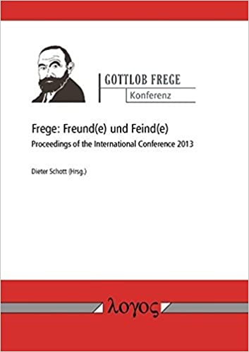 Book Frege: Freund(e) und Feind(e): Proceedings of the International Conference 2013 (German Edition) [2/25/2015] Dieter Schott