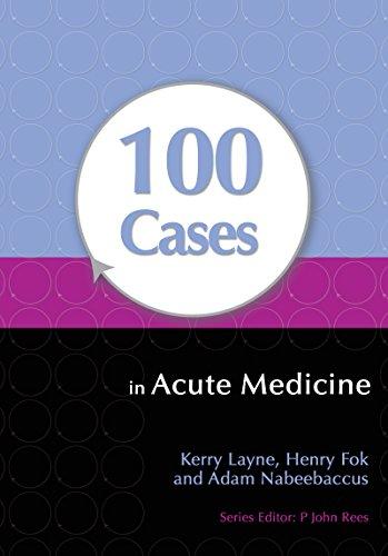 100 Cases in Acute Medicine (1st 2012) [Layne, Fok & Nabeebaccus]