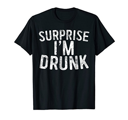 Mens Surprise I'm Drunk T-Shirt Drinking Fourth Of July Gift Large Black
