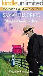 The Unsuitable Amish Bride: Amish Romance (The Amish Bonnet Sisters Book 17)
