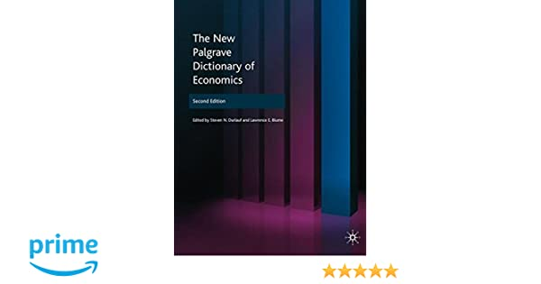 The New Palgrave Dictionary of Economics, Second Edition: Volume 3