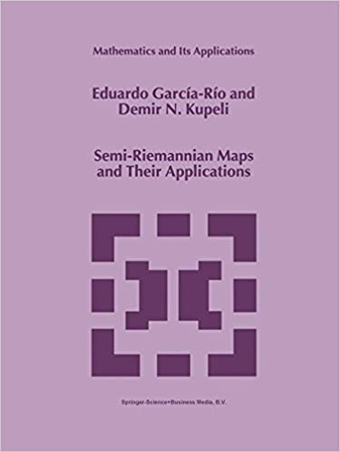 Book Semi-Riemannian Maps and Their Applications (Mathematics and Its Applications)