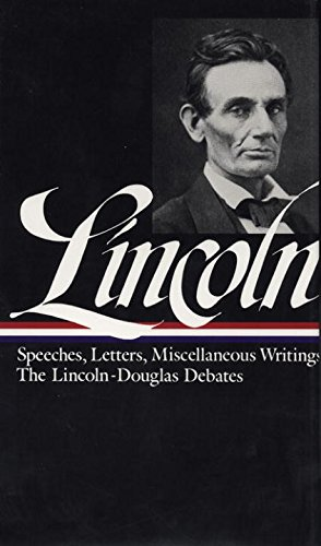Lincoln  Speeches And Writings 1832 1858  Library Of America