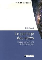 Le partage des idées : Etudes sur la forme de la philosophie