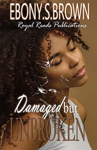Damaged But Unbroken by [Brown, Ebony]