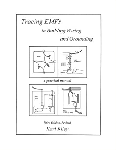 Tracing EMFs in Building Wiring and Grounding: Karl Riley ...