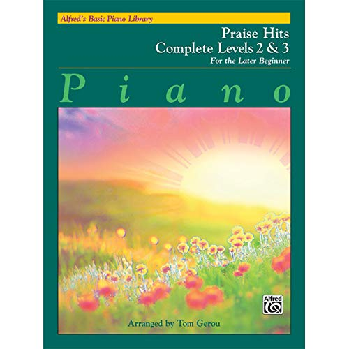 (Alfred's Basic Piano Library: Praise Hits Complete Levels 2 &)