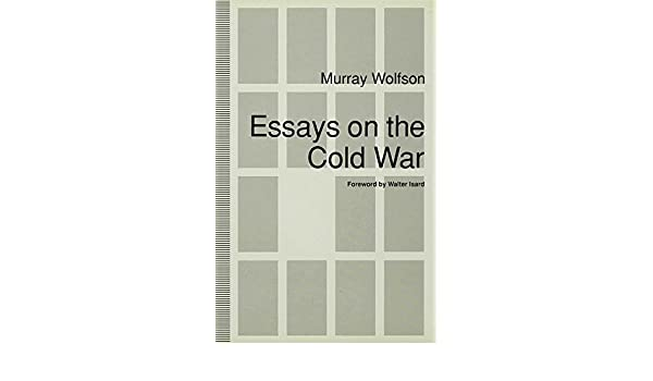 English Essays Amazoncom Essays On The Cold War  Murray Wolfson Books Reflective Essay On English Class also The Benefits Of Learning English Essay Amazoncom Essays On The Cold War  Murray Wolfson  English Essay