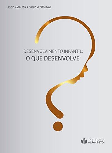 Amazon.com: DESENVOLVIMENTO INFANTIL: O QUE DESENVOLVE ...