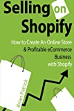 Selling on Shopify: How to Create an Online Store