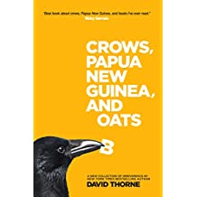 Crows, Papua New Guinea, and Boats: A new collection of irreverence.