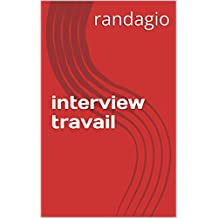 interview travail (French Edition)