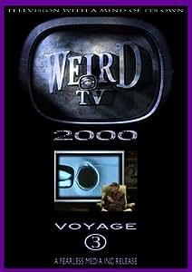 Weird TV 2000 - Voyage 3