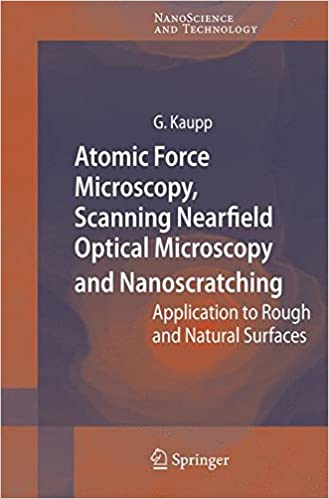 Read Atomic Force Microscopy, Scanning Nearfield Optical Microscopy and Nanoscratching: Application to Rough and Natural Surfaces (NanoScience and Technology) PDF, azw (Kindle), ePub, doc, mobi