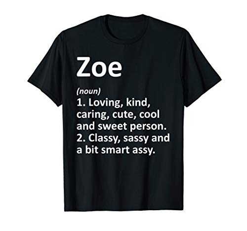 ZOE Definition Personalized Name Funny Birthday Gift Idea T-Shirt