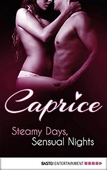 Steamy Days, Sensual Nights -  Caprice: A Glamorous Erotic Series (Caprice: Sensual Erotica Book 5) by [Minden, Inka Loreen]