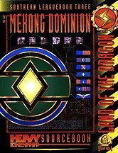 Mekong Dominion, Land of the Dragon - Southern Leaguebook Three (Heavy Gear)