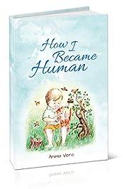 How I Became Human