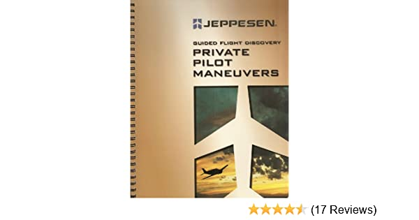 JEPPESEN GUIDED FLIGHT DISCOVERY PRIVATE PILOT MANEUVERS PDF