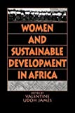 img - for Women and Sustainable Development in Africa (Paperback)--by Valentine Udoh James [1995 Edition] book / textbook / text book